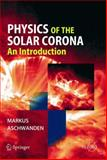 Physics of the Solar Corona 9783540223214