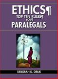 Ethics : Top Ten Rules for Paralegals, Orlik, Deborah K., 013119321X