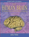 Study Guide to Accompany the Human Brain : An Introduction to Its Functional Anatomy, Nolte, John, 032301321X