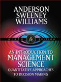 An Introduction to Management Science : Quantitative Approaches to Decision Making, David R. Anderson, Dennis Sweeney, Thomas Williams, 0324003218