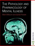The Pathology and Pharmacology of Mental Illness, Wilbourn, Mark and Prosser, Sylvia, 0748753214