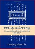 Peking University : Chinese Scholarship and Intellectuals, 1898-1937, Lin, Xiaoqing Diana, 0791463214