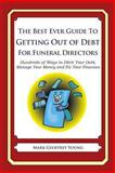 The Best Ever Guide to Getting Out of Debt for Funeral Directors, Mark Young, 149238321X