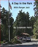 A Day in the Park with Ranger Jack, Susannah Hartt, 1493513214