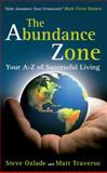 The Abundance Zone - Your A-Z of Successful Living, Steve Oxlade and Matt Traverso, 1905823215