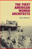 The First American Women Architects, Allaback, Sarah, 0252033213