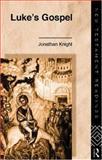 Luke's Gospel, Knight, Jonathan, 0415173213