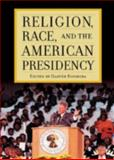 Religion, Race, and the American Presidency, Espinosa, Gastón, 0742563219