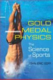 Gold Medal Physics : The Science of Sports, Goff, John Eric, 0801893216