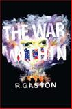 The War Within, R. Gaston, 1482613212