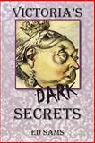 Victoria's Dark Secrets, Ed Sams, 1500593214