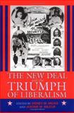The New Deal and the Triumph of Liberalism, , 1558493212