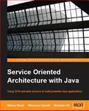 Service Oriented Architecture with Java, Barai, Malhar and Caselli, Vincenzo, 1847193218