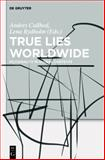 True Lies Worldwide : Fictionality in Global Contexts, , 3110303213