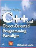 C++ and Object-Oriented Programming Paradigm, Jana, Debasish, 8120323211