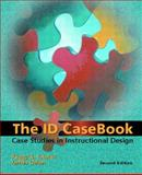 The ID Casebook : Case Studies in Instructional Design, Ertmer, Peggy A. and Quinn, James, 0130943215