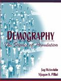 Demography : The Science of Population, Weinstein, Jay and Pillai, Vijayan K., 0205283217