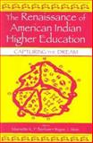 The Renaissance of American Indian Higher Education : Capturing the Dream, , 0805843213