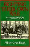 Fighting Their Own War, Grunlingh, Albert, 0869753215