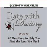 Date with Destiny, Joseph W. Walker, 1426713215