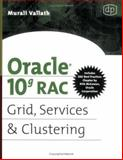 Oracle 10g RAC : Grid, Services and Clustering, Vallath, Murali, 1555583210