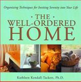 The Well-Ordered Home, Kathleen A. Kendall-Tackett, 157224321X