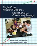 Single Case Research Designs in Educational and Community Settings 1st Edition