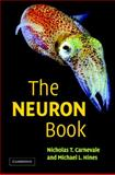 The Neuron Book, Carnevale, Nicholas T. and Hines, Michael L., 0521843219