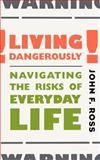 Living Dangerously, John F. Ross, 0738203211