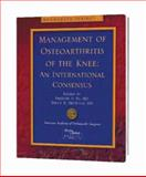 Management of Osteoarthritis of the Knee : An International Consensus, Freddie H. Fu, 0892033215