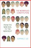 The Workplace Constitution : Race, Labor, and Conservative Politics from the New Deal to the New Right, Lee, Sophia Z., 1107613213