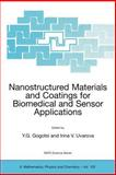 Nanostructured Materials and Coatings in Biomedical and Sensor Applications : Proceedings of the NATO Advanced Research Workshop, Held in Kiev, Ukraine, 4-8 August 2002, Gogotsi, Yury, 1402013213