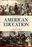 American Education : A History, Urban, Wayne J. and Wagoner, Jennings L., 0072823216