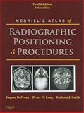 Merrill's Atlas of Radiographic Positioning and Procedures : Volume 1, Frank, Eugene D. and Long, Bruce W., 0323073212