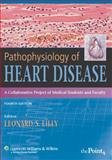 Pathophysiology of Heart Disease : A Collaborative Project of Medical Students and Faculty, , 0781763215