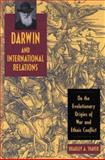 Darwin and International Relations : On the Evolutionary Origins of War and Ethnic Conflict, Thayer, Bradley A., 0813123216
