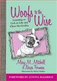 Woofs to the Wise, Mary M. Mitchell and Nessa Forman, 0985253215