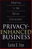 Privacy-Enhanced Business, Curtis D. Frye, 1567203213