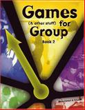 Games (and Other Stuff) for Group, Book 2, Chris Cavert, 1885473214