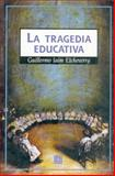 La Tragedia Educativa, Etcheverry, Guillermo Jaim, 9505573219