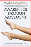 Awareness Through Movement, Moshe Feldenkrais and Feldenkrais, 0062503227
