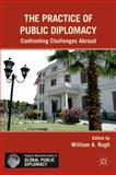 The Practice of Public Diplomacy 9780230113220
