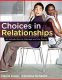 Choices in Relationships : An Introduction to Marriage and the Family, Knox, David and Schacht, Caroline, 1111833222