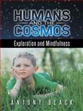 Humans and the Cosmos, Antony Black, 149698322X