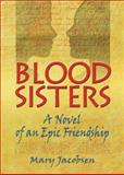 Blood Sisters, Mary H. Jacobsen, 1560233222