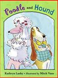 Poodle and Hound, Kathryn Lasky, 1580893228