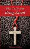 What to Do after Being Saved, Thomas Eristhee, 1628713224