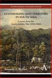 Statemaking and Territory in South Asia : Lessons from the Anglo-Gorkha War (1814-1816), Michael, Bernardo A., 1783083220