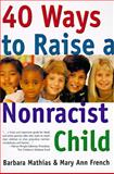 40 Ways to Raise a Nonracist Child, Barbara Mathias and Mary A. French, 0062733222
