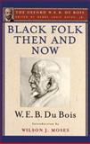 Black Folk Then and Now (the Oxford W. E. B. du Bois), W. E. B. Du Bois, 0199383227